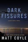 Dark Fissures - Matt Coyle