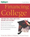 Financing College: How Much You'll Really Have to Pay and How to Get the Money - Editors of Kiplinger's Personal Finance, From the Editors of Kiplinger's Personal, Editors of Kiplinger's Personal Finance