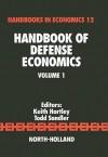 Handbook of Defense Economics, Volume I - Keith Hartley