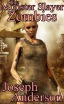The Monster Slayer: Zombies (Series One, Book Five) - Joseph Anderson