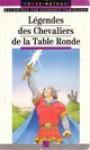 Légendes des chevaliers de la table ronde - Laurence Camiglieri