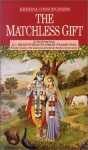 Krsna Consciousness: The Matchless Gift - A.C. Bhaktivedanta Swami Prabhupāda, A.C. Bhaktivedanta Swami Prabhupāda
