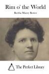 Rim o' the World - Bertha Muzzy Bower, The Perfect Library