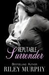 Reputable Surrender (Trust In Me Book 5) - Riley Murphy