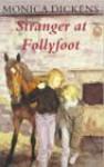 Stranger At Follyfoot - Monica Dickens