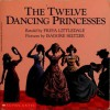 The Twelve Dancing Princesses: A Folk Tale From The Brothers Grimm - Freya Littledale