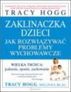 Zaklinaczka dzieci. Jak rozwiązywać problemy wychowawcze - Tracy Hogg