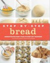 Step-By-Step Bread - Caroline Bretherton