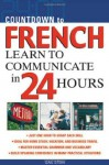 Countdown to French: Learn to Communicate in 24 Hours (Countdown (McGraw-Hill)) - Gail Stein