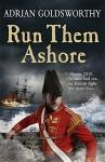 Run Them Ashore - Adrian Goldsworthy