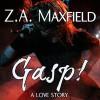 Gasp! - Z.A. Maxfield, Gomez Pugh