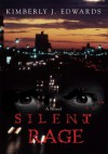 Silent Rage - Kimberly Edwards