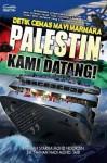 Detik Cemas Mavi Marmara: Palestin Kami Datang! - Fatimah Syarha Mohd Noordin, Farhan Hadi Mohd Taib