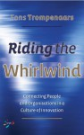 Riding the Whirlwind: Connecting People and Organizations in a Culture of Innovation - Fons Trompenaars