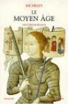 Le Moyen Age - Histoire de France - Jules Michelet