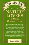 Careers for Nature Lovers and Other Outdoor Types - Louise Miller