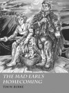 The Mad Earl's Homecoming - Tim W. Burke