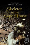 Skeleton in the Sope House - Robert Charles