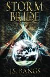 Storm Bride - J.S. Bangs