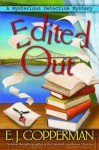Edited Out: A Mysterious Detective Mystery - E.J. Copperman