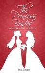 The Princess Brides: A Modern Day Fairy Tale - D.K. Linda