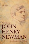 The Genius of John Henry Newman: Selections from His Writings - Ian T. Ker