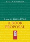 How to Write and Sell a Book Proposal (Writers' Bookshop) - Stella Whitelaw