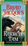 Rakkety Tam: A Novel of Redwall - Brian Jacques