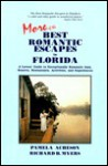 More of the Best Romantic Escapes in Florida: A Lover's Guide to Exceptionally Romantic Inns, Resorts, Restaurants, Activities, and Experiences - Pamela Acheson, Richard B. Myers