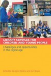 Library Services for Children and Young Adults: Challenges and Opportunities in the Digital Age - Carolynn Rankin, Avril Brock