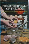The Other Half Of The Egg: or, 180 Ways To Use Up Extra Yolks Or Whites - Helen McCully, Jacques Pépin, William North Jayme, Gillian Kenny