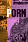 Porn: Myths for the Twentieth Century - Robert J. Stoller
