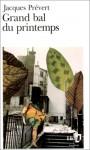Grand Bal Du Printemps: Suivi De, Charmes De Londres - Jacques Prévert