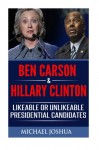 Ben Carson & Hillary Clinton: Likeable or Unlikeable Presidential Candidates - Michael Joshua
