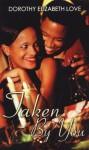 Taken By You (Indigo: Sensuous Love Stories) by Love, Dorothy Elizabeth (2005) Paperback - Dorothy Elizabeth Love