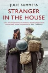 Stranger in the House: Women's Stories of Men Returning from the Second World War - Julie Summers