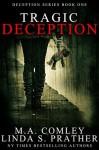Tragic Deception - M.A. Comley, Linda S. Prather