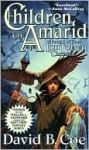 Children of Amarid (Lon Tobyn Chronicles #1) - David B. Coe