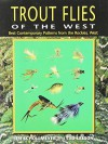 Trout Flies of the West: Contemporary Patterns from the Rocky Mountains, West - Jim Schollmeyer, Ted Leeson