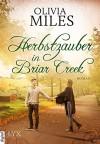 Herbstzauber in Briar Creek - Olivia Miles, Kerstin Fricke