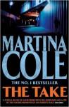 By Martina Cole The Take [Paperback] - Martina Cole