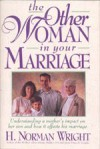 The Other Woman in Your Marriage: Understanding a Mother's Impact on Her Son and How It Affects His Marriage - H. Norman Wright, Ron Durham