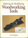Making & Modifying Woodworking Tools - Jim Kingshott