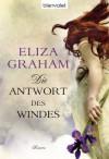 Die Antwort des Windes: Roman (German Edition) - Eliza Graham, Elfriede Peschel