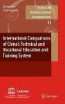 International Comparisons of China S Technical and Vocational Education and Training System - Zhenyi Guo, Stephen Lamb