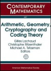 Arithmetic, Geometry, Cryptography, and Coding Theory: International Conference, November 5-9, 2007, Cirm, Marseilles, France - Gilles Lachaud, Christophe Ritzenthaler, Michael A. Tsfasman