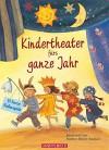 Kindertheater fürs ganze Jahr: 13 kurze Rollenspiele - Bernhard Lins, Marlies Rieper-Bastian