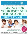 Caring for Your Baby and Young Child, 6th Edition: Birth to Age 5 - American Academy Of Pediatrics