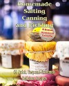 Homemade Salting, Canning and Pickling: 65 Quick,Easy and Extremely Delicious Recipes: (Pickling, Canning And Preserving Recipes) (Recipe Book) - Jessica T.Brown, Amy Williamson, Paul Stamets