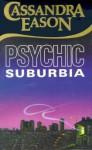 Psychic Suburbia - Cassandra Eason